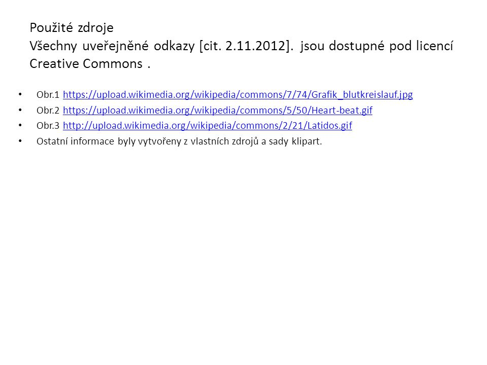 Použité zdroje Všechny uveřejněné odkazy [cit. 2. 11. 2012]